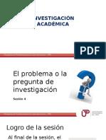 Sesion 4 El Problema de Investigacion - Presencial 27290