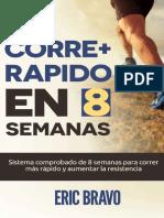 Cómo Correr Más Rápido en 8 Semanas - Programa Para Correr Más Rápido y Aumentar La Resistencia en El Running Incluye Programas de Entrenamiento Para Media Maratón y Maratón - Eric Bravo