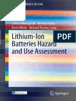 Celina Mikolajczak, Michael Kahn, Kevin White, Richard Thomas Long - Lithium-Ion Batteries Hazard and Use Assessment
