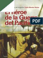 Casto Méndez Núñez. El Héroe de La Guerra Del Pacífico
