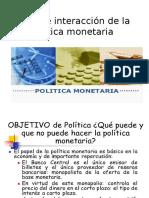Efecto e Interacción de La Política Monetaria