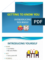 Getting to Know You (Introduce yourself)