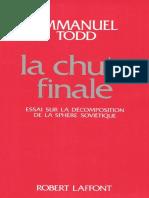 La Chute Finale. Essai Sur La Décomposition de La Sphère Soviétique