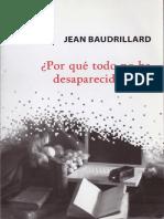 Baudrillard Jean - Por Que Todo No Ha Desaparecido Aun