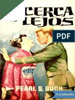 Cerca y Lejos - Pearl S Buck