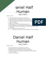 Daniel Half Human Quiz 2