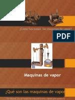 ¿Cómo funcionan las maquinas de vapor?