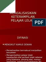 PROFESIONALISME GURU- MEREALISASIKAN KETERAMPILAN PELAJAR LELAKI