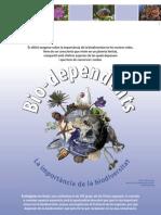 Bio-dependents. La impor tància de la biodiversitat