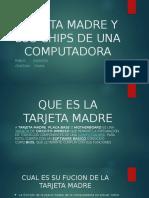 Tarjeta Madre y Los Chips de Una Computadora