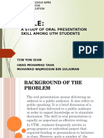 A Study of Oral Presentation Skill Among UTM Students