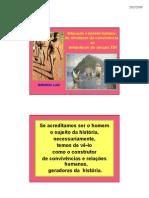 Educação e jornada humana - do alvorecer da convivência ao entardecer do século XVI