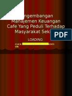 Pengembangan Manajemen Keuangan Café Yang Peduli Terhadap Masyarakat