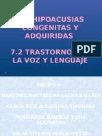 7.1 Hipoacusias Congenitas y Adquiridas, 7.2 Trastornos Del Habla y Lenguaje