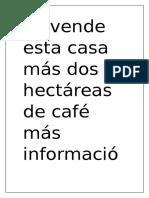 Se vende esta casa más dos hectáreas de café más información con el señor Juan Aguilar.docx