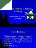 Moon Farming to Satellite Farming