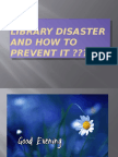 Library Disaster and How to Prevent It