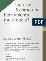Por Que Usar HTML5 Como Una Herramienta