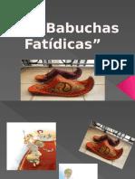 Las Babuchas Fatidicas