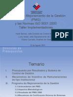 Programa de Mejoramiento de la Gestión (PMG) y las Normas ISO 90012000 Taller Implementadores.ppt