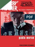 Bobby Fischer Su Vida y Partida