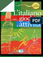 L'Italiano Con Giochi e Attivita. Livello Elementare