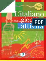 L'Italiano Con Giochi e Attivita. Livello Intermedio Inferiore