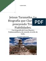 Taranatha La Biografía Que Clarifica, Poseyendo Las Tres Fiabilidades. Una Biografía Del Gran Maestro Padmasambhava, De Acuerdo Al Estilo de India.
