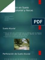 Perforación en Suelo Aluvial, Coluvial y Rocas