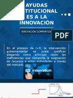 Ayudas Institucionales a La Innovación. Exposición.