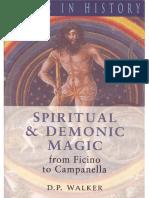 D. P.walker Spiritual and Demonic Magic From Ficino to Campanella