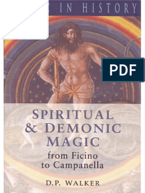 D  P walker Spiritual and Demonic Magic From Ficino to