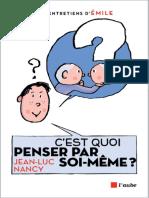 (Les Grands Entretiens d'Emile) Jean-Luc Nancy-C'Est Quoi Penser Par Soi-même _-Editions de l'Aube (2015)