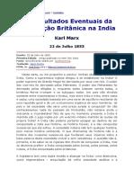 MARX, Karl. Os Resultados Eventuais Da Dominação Britânica Na Índia
