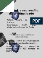 Slide Facebook e Seu Auxílio Na Criminalidade