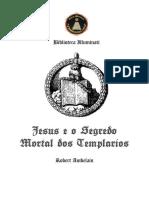 Jesus e Segredo Mortal Dos Templarios