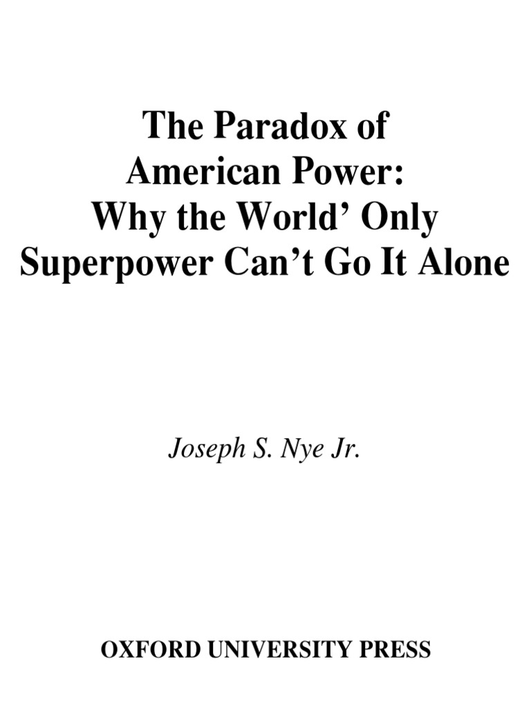 139125118 Joseph S Nye The Paradox Of American Power Why The World