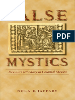 (Engendering Latin America 8) Nora E. Jaffary-False Mystics_ Deviant Orthodoxy in Colonial Mexico-U of Nebraska Press (2004)