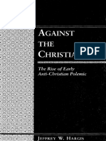 (Patristic Studies Volume 1) Jeffrey W. Hargis-Against the Christians. the Rise of Early Anti-Christian Polemic (Patristic Studies 1)-Peter Lang (1999)