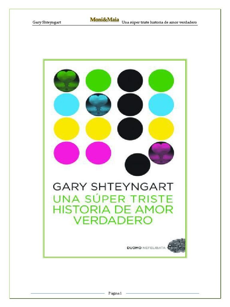 Una Super Triste Historia de Amor Verdadero - Gary Shteyngart 55692219815