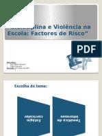 Indisciplina e Violencia Na Escola Factores de Risco Discentes