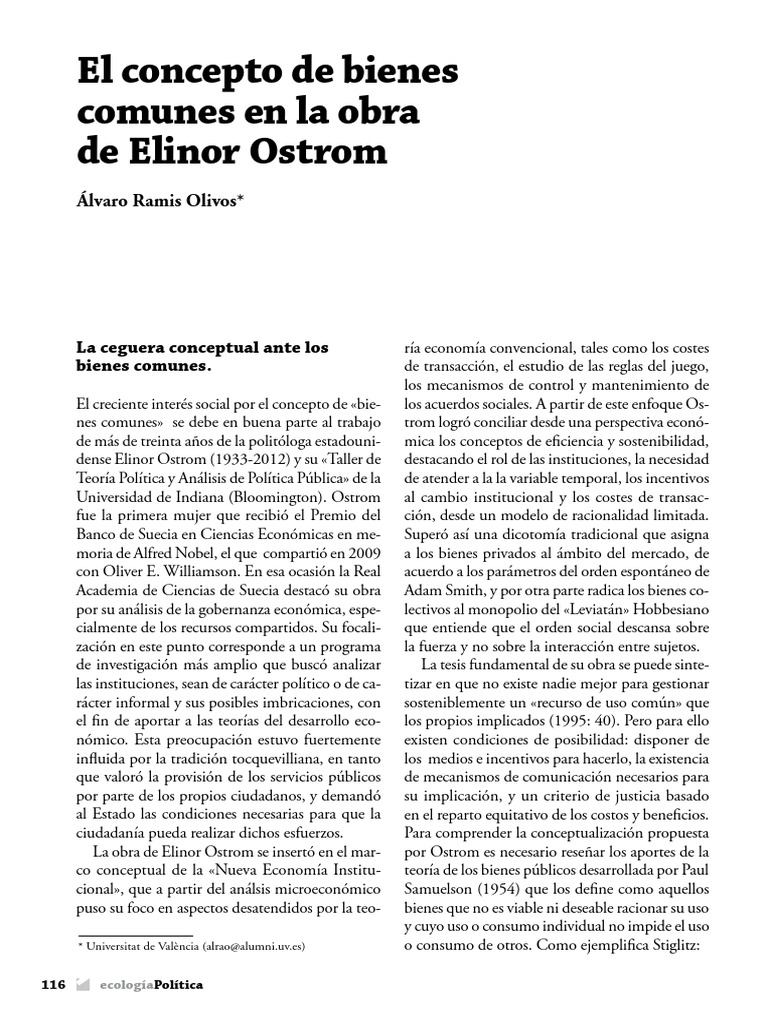 "biography elinor ostrom Oliver e williamson: oliver e williamson, american social scientist who, with elinor ostrom, was awarded the 2009 nobel prize in economic sciences ""for his analysis of economic governance, especially the boundaries of the firm""."