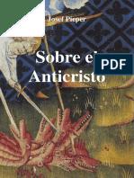 Josef Pieper - Sobre El Anticristo