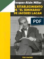 El Establecimiento de El Seminario de Jacques Lacan [Jacques-Alain Miller]