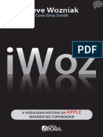 IWoz _ a Verdadeira História Da Apple Segundo Seu Cofundador - Steve Wozniak e Gina Smith