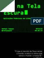 PHP na Tela Escura - Palestra de Rafael Jaques