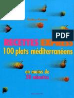 Recettes Express - 100 Plats Mediterraneens en Moins de 30 Minutes