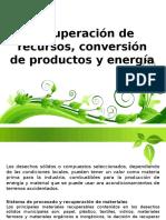 Recuperación de recursos, conversión de productos y energía