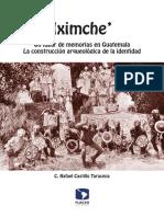 Iximche'. Un Lugar de Memorias en Guatemala. La construcción arqueológica de la identidad. C. Rafael Castillo Taracena