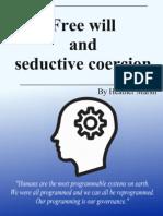 Free Will And Seductive Coercion